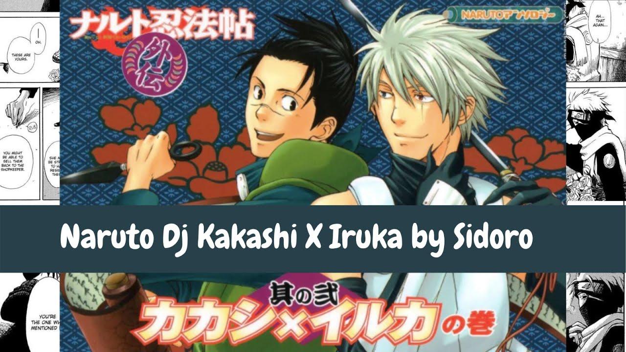 Naruto Dj Kakashi X Iruka by Sidoro - YouTube