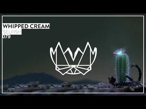 WHIPPED CREAM - SELFISH [NEST079]