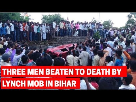 5W1H: Three men thrashed to death by mob in Bihar's Baniyapur village