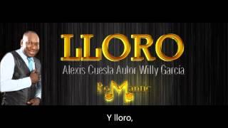 Lloro, con letra - Alexis Cuesta