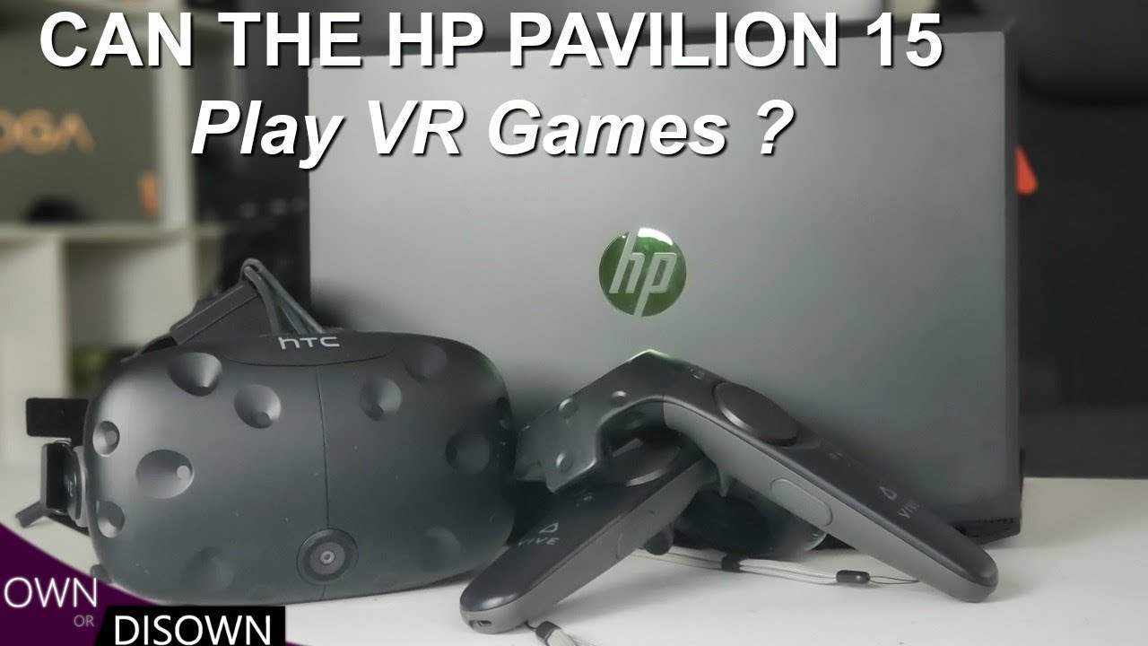 Can The HP Pavilion 15 Gaming Laptop Play VR Games ?