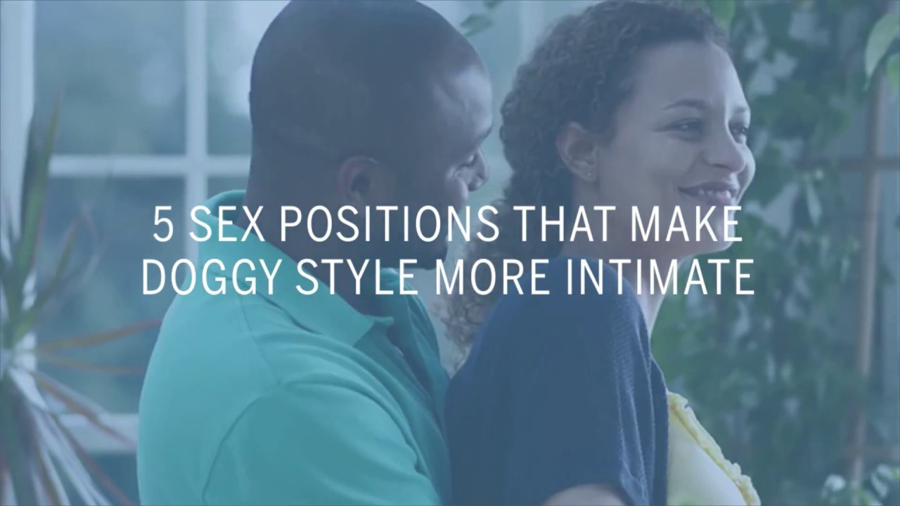 5 Sex Positions That Make Doggy Style More Intimate Health