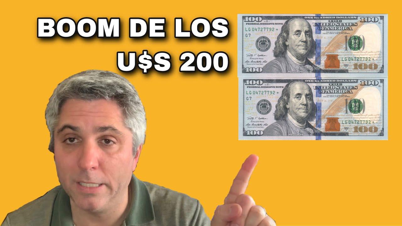 Boom de los U$S 200: todo lo que hay que saber