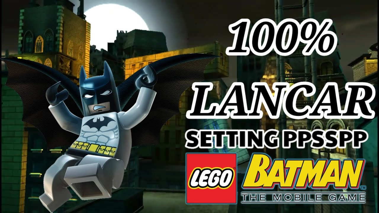 Cara Setting PPSSPP Lego Batman PSP dengan satu langkah ...
