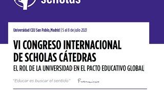 VI CONGRESO INTERNACIONAL DE SCHOLAS CÁTEDRAS