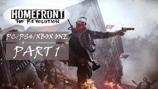 Homefront: The Revolution Gameplay Walkthrough Part 1 (PS4/Xbox One/PC) - No Commentary