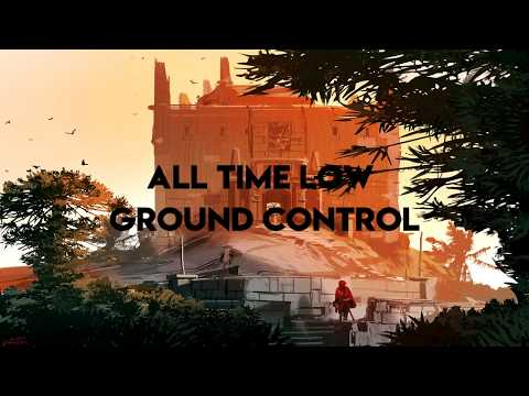 All Time Low - Ground Control (Lyrics)