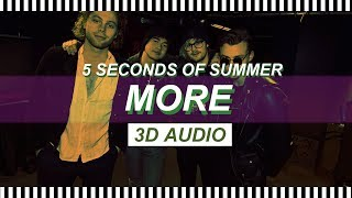 [3D AUDIO] MORE - 5 SECONDS OF SUMMER (with Lyrics)