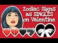 Zodiac Signs as SINGLES on Valentine's Day || ZODIACMORE