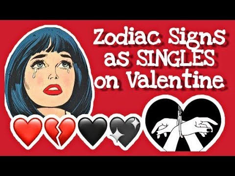 Zodiac Signs As Singles On Valentine S Day Zodiacmore Youtube
