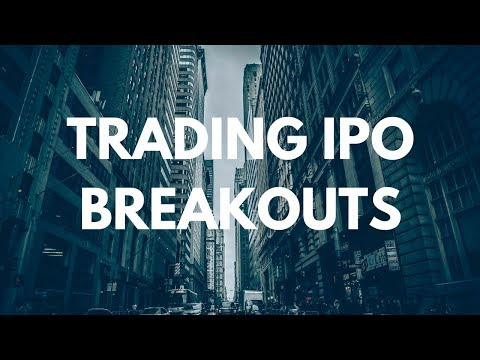 Trading IPO Breakouts: The Factors Needed For The Perfect Storm