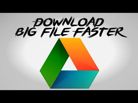 How To Download Big Files With The Help Of Google Drive