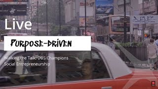 [702.23 KB] Live Purpose-Driven | Walking the Talk: DBS Champions Social Entrepreneurship