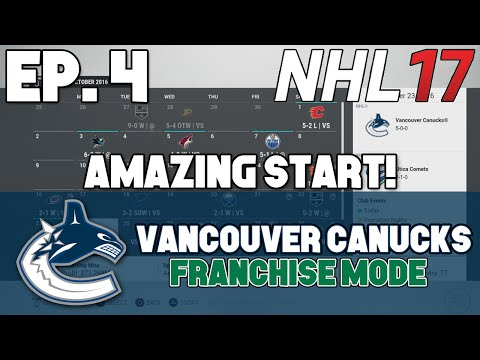 "NHL 17 Canucks Franchise ep. 4 – ""AMAZING Start to the Season!"""