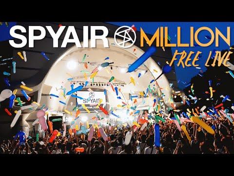 SPYAIR - MILLION Free Live FULL
