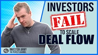 Why Real Estate Investors Fail to Scale Deal Flow
