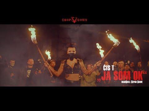 Čis T - JA SOM OK ft. MadSkill, Separ, Dame [Official Video]