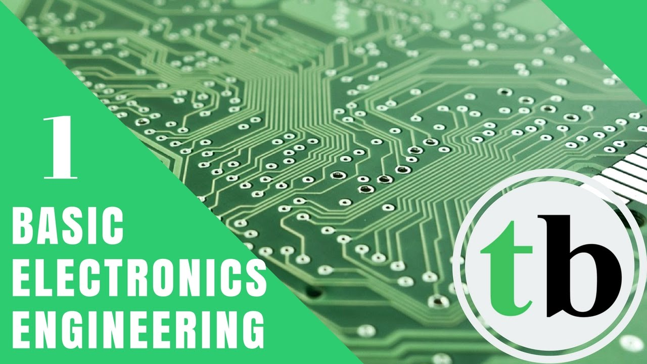 Basic Electronics Engineering Tutorial 01 Youtube