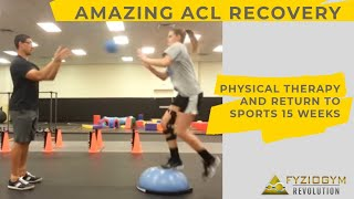 amazing acl recovery return to sports 15 weeks post op