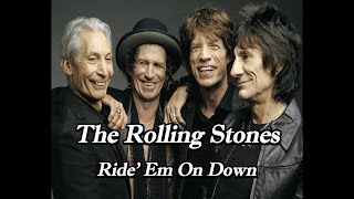 The Rolling Stones - Ride 'Em On Down (Lyric)