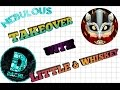 Nebulous//Takeover with Little & Whiskey//