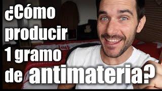 Cómo producir 1 gramo de antimateria - La factoría de antimateria thumbnail