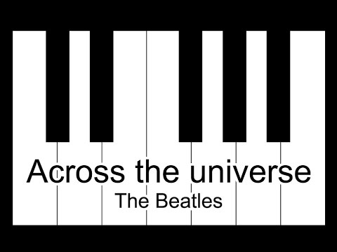 Across The Universe The Beatles Piano Tutorial Youtube
