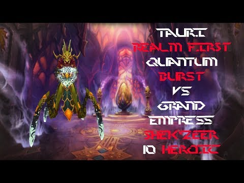 Quantum Burst vs Grand Empress Shek'zeer 10 HC REALM FIRST!