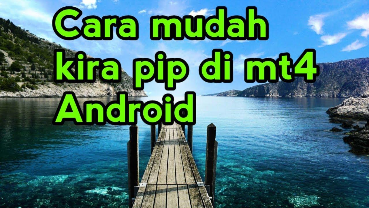 Cara Kira Pip Guna Android Mt4 Youtube