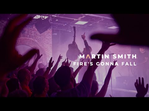 Martin Smith - Fire's Gonna Fall (Official Live Video)
