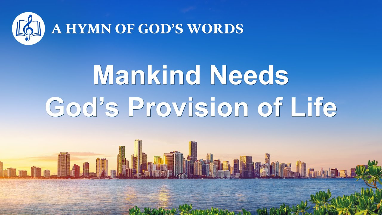"""2020 Praise Song   """"Mankind Needs God's Provision of Life"""""""
