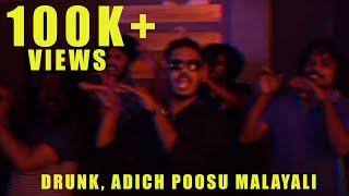 DRUNK - Adichu Poosu Malayali