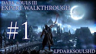 Dark Souls 3 Expert Walkthrough #1: Because It's Still Our Destiny!