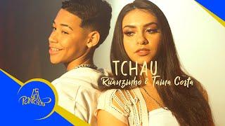 Смотреть клип Ruanzinho E Tainá Costa - Tchau