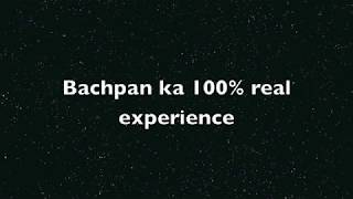 Beautiful Hindi Poem: Bachpan ka 100% Real experience