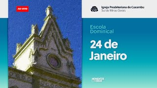 IPC AO VIVO - Escola Bíblica Dominical (24/01/2021)