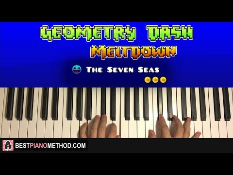 How To Play - Geometry Dash Meltdown - The Seven Seas (Piano Tutorial)