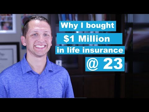 Why I bought $1 Million in Life Insurance @ 23