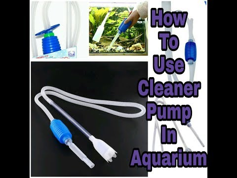 How To Clean Aquarium With Cleaner Pump