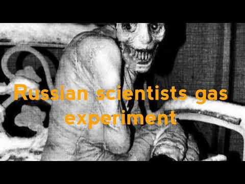Russian scientists gas experiment.