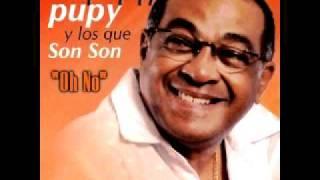 Oh No - César Pupy Pedroso Y Los Que Son Son