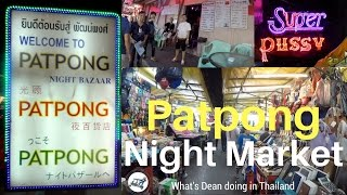 Patpong Night Market in Bangkok =- Sex, Pussy and  Ping Pong