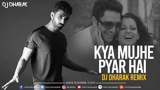 Kya Mujhe Pyar Hai - DJ Dharak Remix