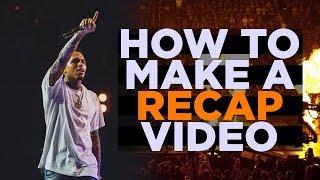 How to Make a Recap Video
