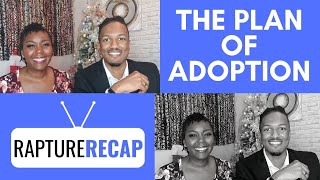 The Plan of Adoption | Who You Are In Christ | Rapture Recap 12-8-19