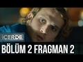 ICERDE 2.BOLUM FRAGMAN 2 GR SUBS