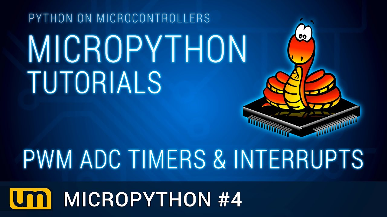 MicroPython #4 - PWM, ADC, Timers & Interrupts