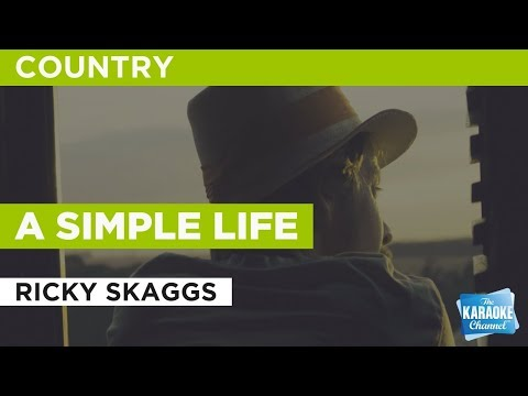 "A Simple Life in the Style of ""Ricky Skaggs"" with lyrics (no lead vocal) Karaoke Video"