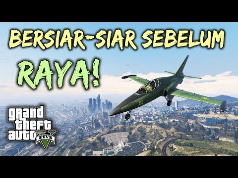 Bersiar-Siar Sebelum HARI RAYA~!! - GTA 5 Online (Malaysia) || Bersama Ukiller , ADDNAF & Nabilicous