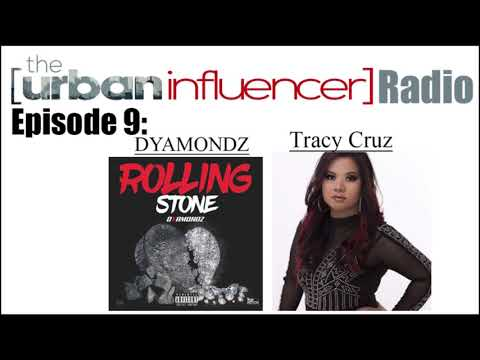 The Urban Influencer Radio Episode 9: Dyamondz and Tracy Cru